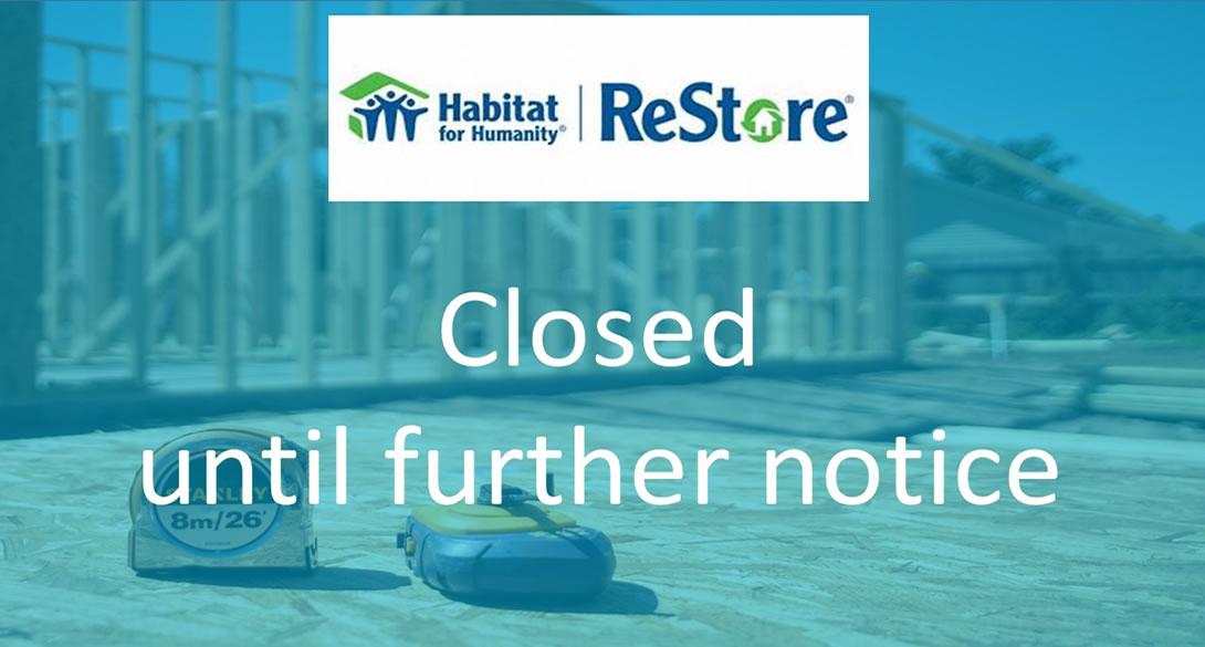 ReStore CLOSED Until Further Notice